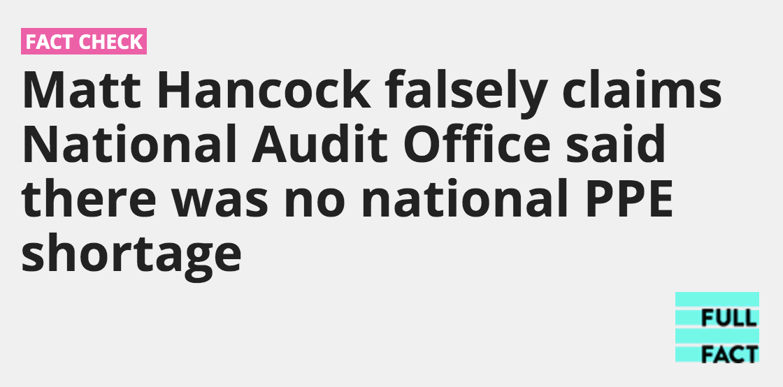 Matt Hancock falsely claimed National Audit Office said there was no national PPE shortage, says Full Fact